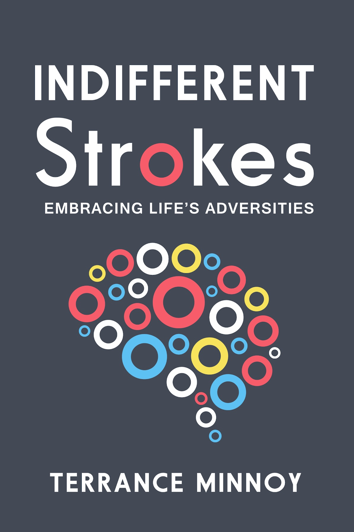 Indifferent Strokes, Embracing Life's Adversities